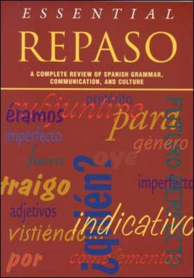 Essential Repaso: A Complete Review of Spanish Grammar, Communication, and Culture by National Textbook Company