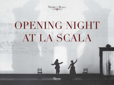 Opening Night at La Scala by Teatro Alla Scala Foundation