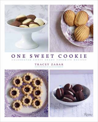One Sweet Cookie Celebrated Chefs Share Favorite Recipes by Tracey Zabar