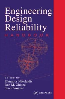 Engineering Design Reliability Handbook by Efstratios (University of Toledo, Ohio, USA) Nikolaidis