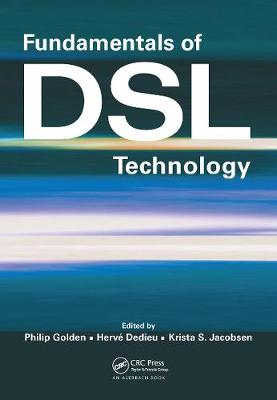 Fundamentals of DSL Technology by Philip Golden