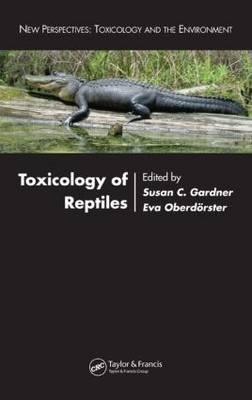 Toxicology of Reptiles by Susan, C. M. Gardner