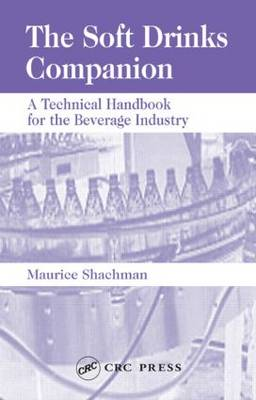 The Soft Drinks Companion A Technical Handbook for the Beverage Industry by Maurice (Food Technology Consultant, Johanesburg, South Africa) Shachman