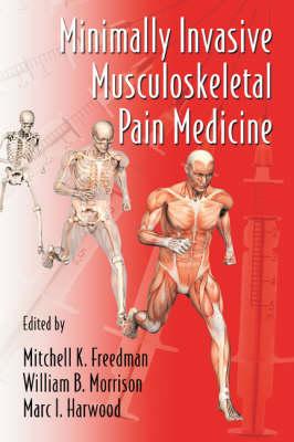 Minimally Invasive Musculoskeletal Pain Medicine by Mitchell Freedman
