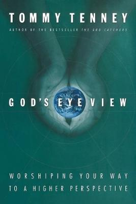 God's Eye View by Tommy Tenney