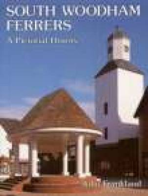 South Woodham Ferrers A Pictorial History by John Frankland