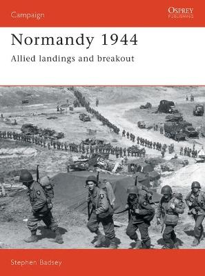 Normandy, 1944 Allied Landings and Breakout by Stephen Badsey