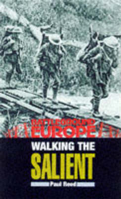 Walking the Salient Ypres by Paul Reed