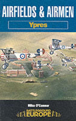 Airfields and Airmen of Ypres Battleground Special by Mike O'Connor