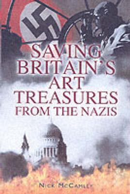 Saving Britain's Art Treasures from Hitler by N.J. McCamley
