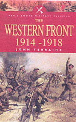 The Western Front, 1914-18 by John Terraine