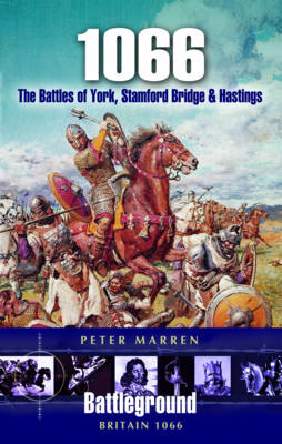 1066 The Battles of York, Stamford Bridge and Hastings by Peter Marren