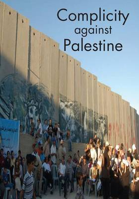 Complicity Against Palestine by Noam Chomsky, Dalit Brown, Jeremy Corbyn