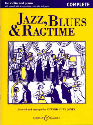 Jazz, Blues & Ragtime Violin and Piano - Complete by Edward Huws Jones