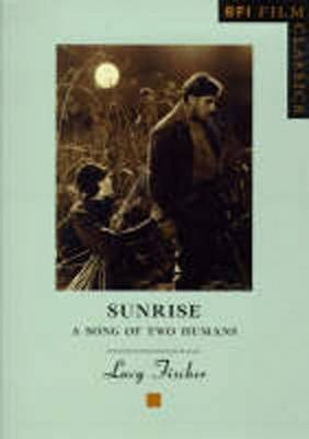Sunrise: A Song of Two Humans by Lucy Fischer