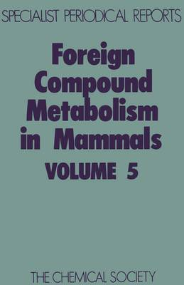 Foreign Compound Metabolism in Mammals Volume 5 by D. E. Hathway