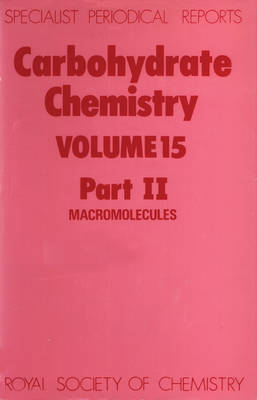 Carbohydrate Chemistry Volume 15 Part II by John F. Kennedy