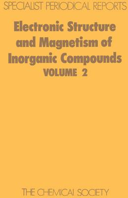 Electronic Structure and Magnetism of Inorganic Compounds Volume 2 by Peter Day
