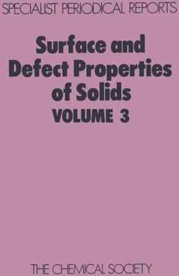 Surface and Defect Properties of Solids Volume 4 by M. W. Roberts