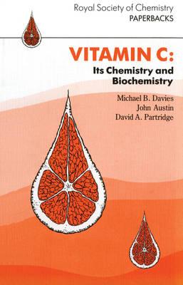 Vitamin C Its Chemistry and Biochemistry by M. B. Davies, D.A. Partridge, J.A. Austin
