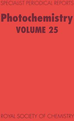Photochemistry Volume 25 by R. B. Cundall, William M. Horspool
