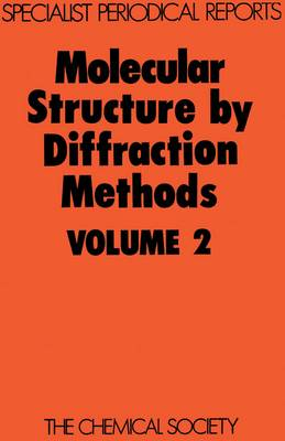 Molecular Structure by Diffraction Methods Volume 4 by G. A. Sim