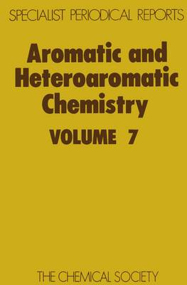 Aromatic and Heteroaromatic Chemistry Volume 7 by H. Suschitzky