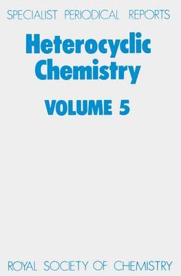 Heterocyclic Chemistry Volume 5 by H. Suschitzky