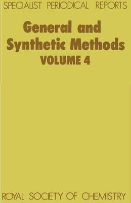 General and Synthetic Methods Volume 4 by G. Pattenden