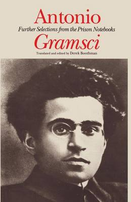 Antonio Gramsci Further Selections from the Prison Notebooks by Antonio Gramsci