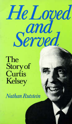He Loved and Served Story of Curtis Kelsey by Nathan Rutstein