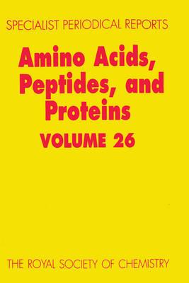 Amino Acids, Peptides and Proteins Volume 26 by G. C. Barrett, Don T. Elmore, Christine M. Bladon