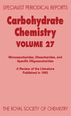 Carbohydrate Chemistry Volume 26 by R. H. Furneaux, T. Gallagher, N. R. Williams