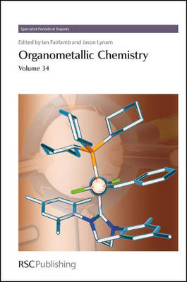 Organometallic Chemistry Volume 34 by Dominic S. Wright, Andrew E. H. Wheatley