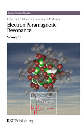Electron Paramagnetic Resonance Volume 21 by Bruce C. Gilbert