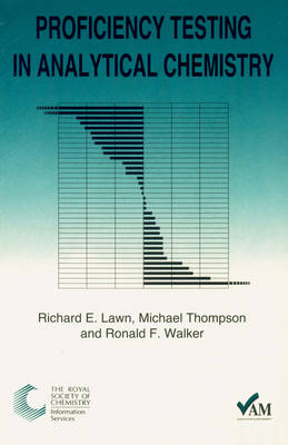 Proficiency Testing in Analytical Chemistry by Ron Walker, Mike Thompson, Richard Lawn