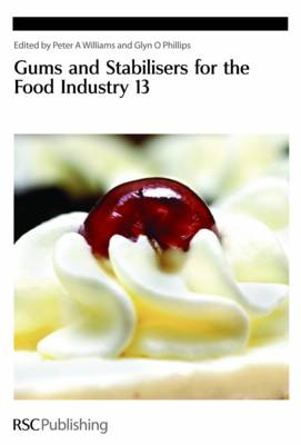 Gums and Stabilisers for the Food Industry 13 by Peter A. Williams