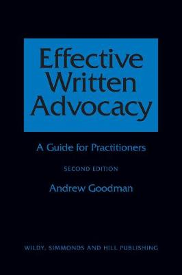 Effective Written Advocacy A Guide for Practitioners by Andrew Goodman