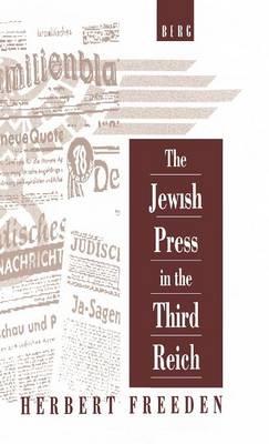 The Jewish Press in the Third Reich by Herbert Freeden