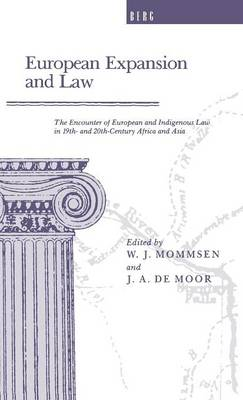 European Expansion and Law The Encounter of European and Indigenous Law in the 19th- and 2th-Century Africa and Asia by J. A. de Moor
