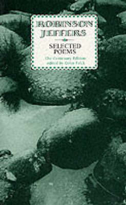 Selected Poems: Robinson Jeffers by Robinson Jeffers
