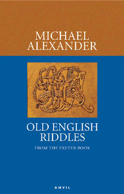 Old English Riddles From the Exeter Book by Michael Alexander