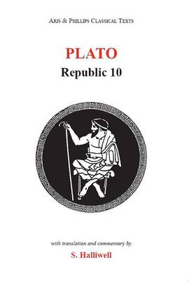 Plato: Republic X by S. Halliwell