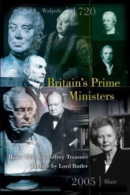 Britain's Prime Ministers by Geoffrey Treasure, Roger Ellis