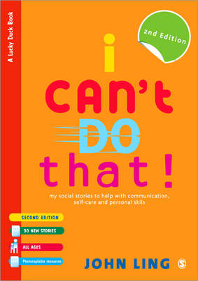 I Can't Do That! My Social Stories to Help with Communication, Self-Care and Personal Skills by John Ling