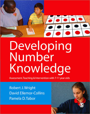 Developing Number Knowledge Assessment,Teaching and Intervention with 7-11 year olds by Robert J. Wright, David Ellemor-Collins, Pamela D. Tabor