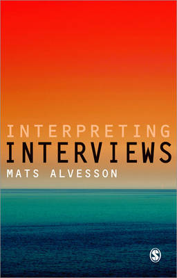 Interpreting Interviews by Mats Alvesson
