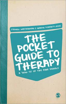 The Pocket Guide to Therapy A 'How to'of the Core Models by Stephen Weatherhead