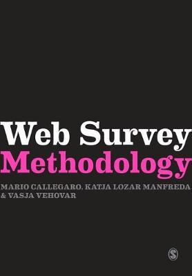 Web Survey Methodology by Mario Callegaro, Katja Lozar Manfreda, Vasja Vehovar