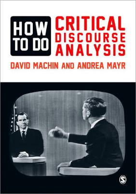 How to Do Critical Discourse Analysis A Multimodal Introduction by David Machin, Andrea Mayr
